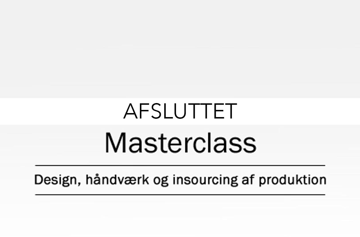 Design, Håndværk Og Insourcing Af Produktion